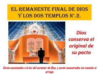 EL REMANENTE FINAL DE DIOS Y LOS DOS TEMPLOS N°.2.