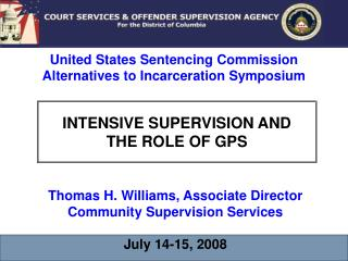 INTENSIVE SUPERVISION AND  THE ROLE OF GPS