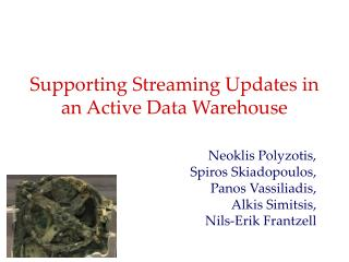Supporting Streaming Updates in an Active Data Warehouse