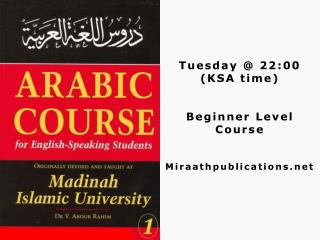 Tuesday @ 22:00 (KSA time) Beginner Level  Course Miraathpublications.net