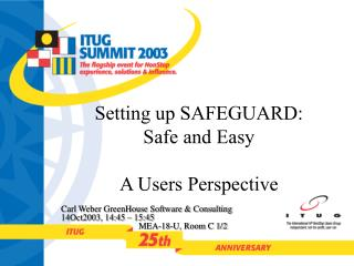 Setting up SAFEGUARD: Safe and Easy  A Users Perspective