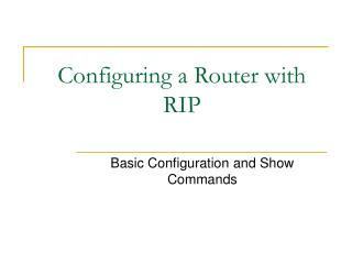 Configuring a Router with RIP