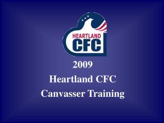 2009  Heartland CFC Canvasser Training