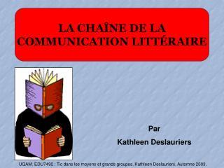 UQAM. EDU7492 : Tic dans les moyens et grands groupes. Kathleen Deslauriers. Automne 2003.