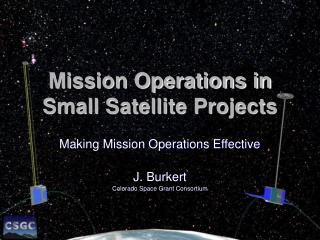 Mission Operations in  Small Satellite Projects