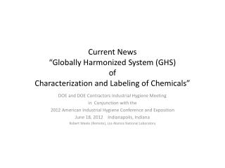 Current News �Globally Harmonized System (GHS) of Characterization and Labeling of Chemicals�