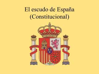 El escudo de Espa�a (Constitucional)