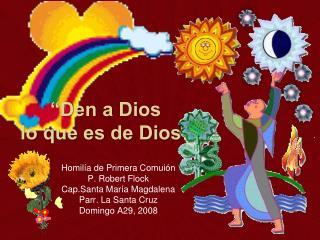 """""""Den a Dios  lo que es de Dios"""""""