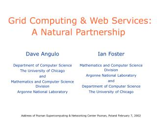 Grid Computing & Web Services: A Natural Partnership
