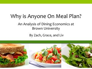 Why is Anyone On Meal Plan? An Analysis of Dining Economics at  Brown University