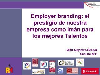 Employer branding : el prestigio de nuestra empresa como imán para los mejores Talentos