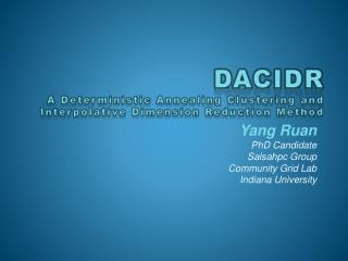 DACIDR A Deterministic Annealing Clustering and Interpolative Dimension Reduction Method