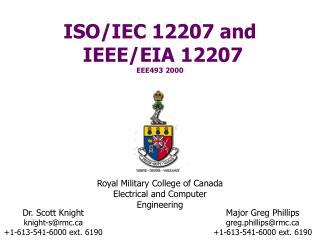 ISO/IEC 12207 and  IEEE/EIA 12207 EEE493 2000
