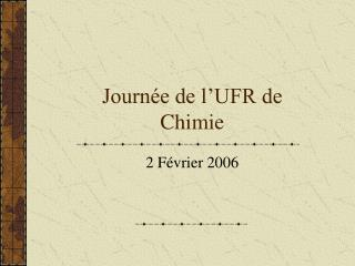 Journ�e de l�UFR de Chimie