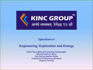 Operations in Engineering, Exploration and Energy  World Class Mineral Processing Technologies