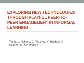 Exploring new technologies through playful peer-to-peer engagement in informal learning