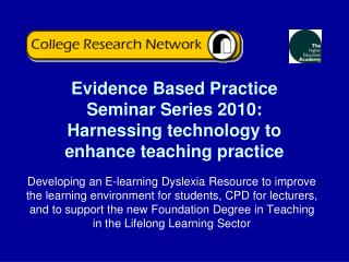 Evidence Based Practice Seminar Series 2010: Harnessing technology to enhance teaching practice