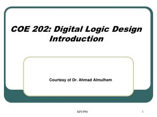 COE 202: Digital Logic Design Introduction
