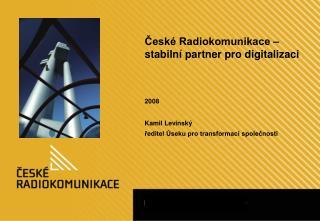 České Radiokomunikace – stabilní partner pro digitalizaci