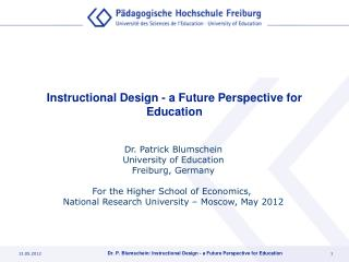 Instructional Design - a Future Perspective for Education