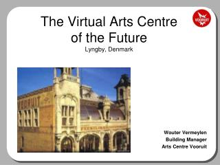 The Virtual Arts Centre  of the Future Lyngby, Denmark