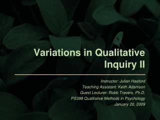 Variations in Qualitative Inquiry II