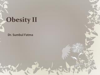 Obesity II