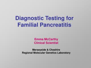 Diagnostic Testing for Familial Pancreatitis