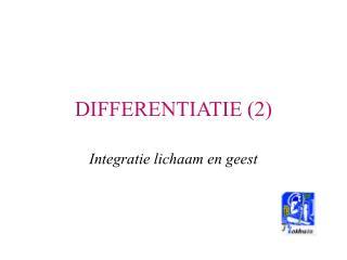 DIFFERENTIATIE (2)