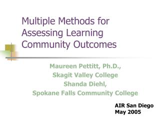 Multiple Methods for Assessing Learning Community Outcomes