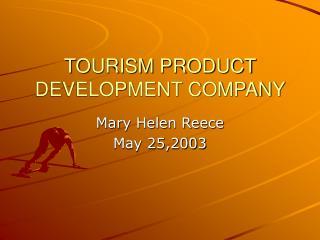 TOURISM PRODUCT DEVELOPMENT COMPANY