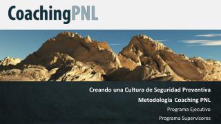 Creando una Cultura de Seguridad Preventiva Metodología Coaching PNL Programa Ejecutivo