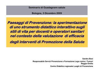 Sandra Bosi Responsabile Servizi Prevenzione e Formazione Lega contro i Tumori Reggio Emilia
