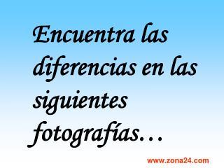 Encuentra las diferencias en las siguientes fotografías…