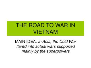 THE ROAD TO WAR IN VIETNAM
