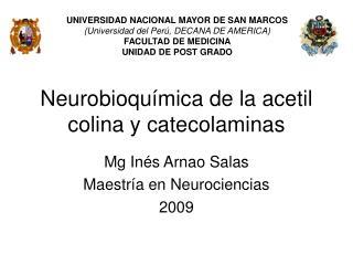 Neurobioquímica de la acetil colina y catecolaminas