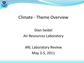 Climate - Theme Overview  Dian Seidel Air Resources Laboratory ARL Laboratory Review May 3-5, 2011