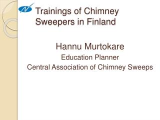Trainings  of  Chimney Sweepers  in Finland