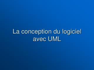 La conception du logiciel avec UML