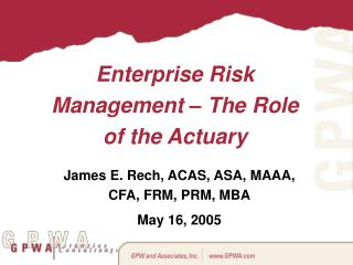 Enterprise Risk Management – The Role of the Actuary