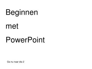 Beginnen  met  PowerPoint