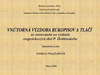 so zameran�m na vydania  rozpr�vkov�ch diel P. Dob�insk�ho
