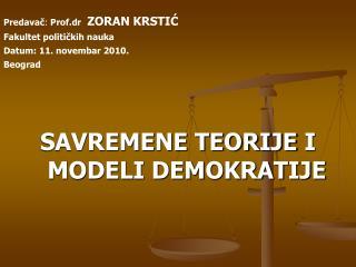 Predavač : Prof.dr  ZORAN KRSTIĆ Fakultet političkih nauka Datum:  11 .  novemba r 20 10 . Beograd