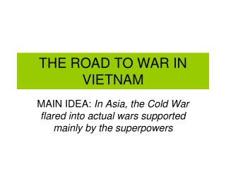 THE ROAD TO WAR IN VIETNAM