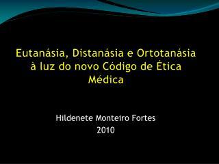 Eutanásia,  Distanásia  e  Ortotanásia à luz do novo Código de Ética Médica