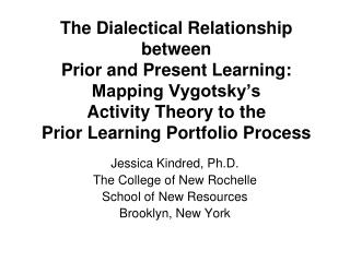 Jessica Kindred, Ph.D.  The College of New Rochelle School of New Resources Brooklyn, New York