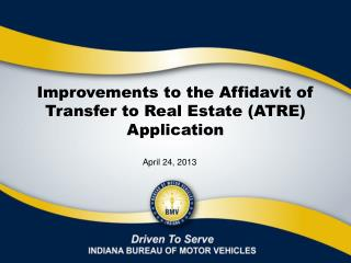 Improvements to the  Affidavit of Transfer to Real Estate (ATRE)  Application