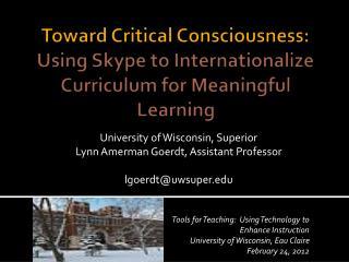 University of Wisconsin, Superior Lynn  Amerman  Goerdt,  Assistant Professor lgoerdt@uwsuper.edu