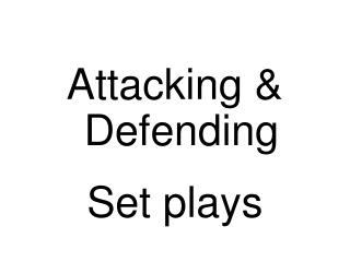Attacking & Defending Set plays