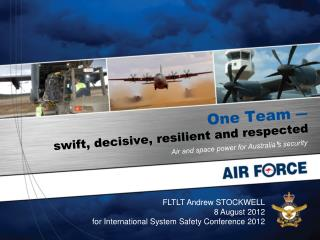 One Team ― swift, decisive, resilient and respected
